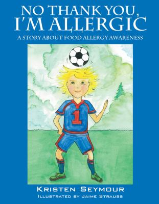 No Thank You, I'm Allergic: A Story Agout Food Allergy Awareness 9781432732936