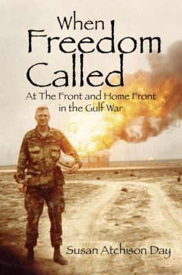When Freedom Called: At the Front and Home Front in the Gulf War 9781432745936