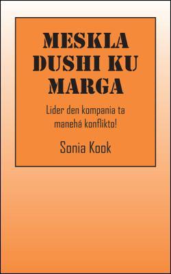Meskla Dushi Ku Marga: Lider Den Kompania Ta Maneha Konflikto! 9781432753719