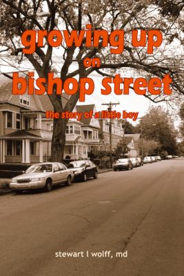 Growing Up on Bishop Street: The Story of a Little Boy 9781432758134