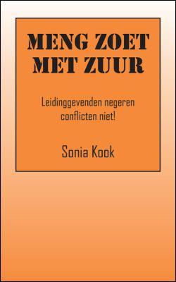 Meng Zoet Met Zuur: Leidinggevenden Negeren Conflicten Niet! 9781432758783