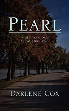 Pearl: A Life Too Short; A Death Too Long 9781432766368