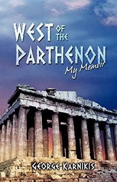 West of the Parthenon: My Memoir 9781432766443