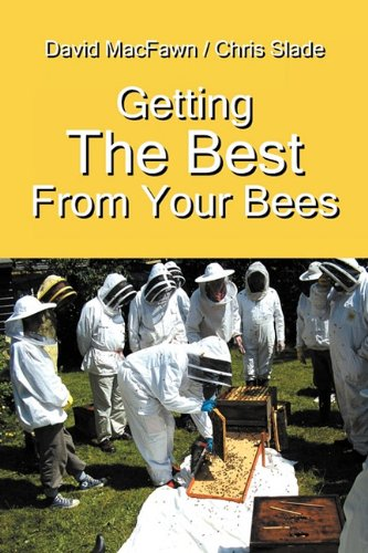 Getting the Best from Your Bees 9781432766467