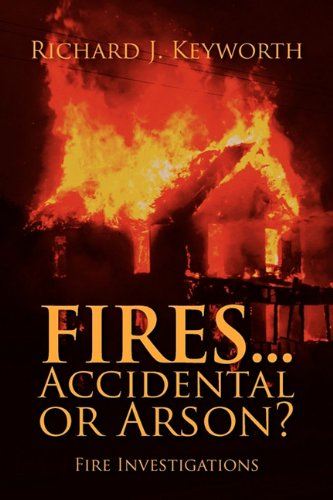 Fires...Accidental or Arson?: Fire Investigations 9781432766887