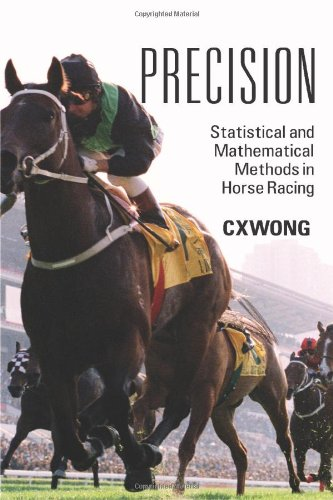 Precision: Statistical and Mathematical Methods in Horse Racing 9781432768522