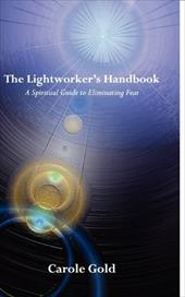 The Lightworker's Handbook: A Spiritual Guide to Eliminating Fear