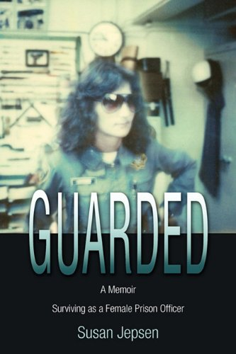 Guarded: Surviving as a Female Prison Officer: A Memoir