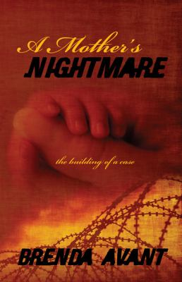 A Mother's Nightmare: The Building of a Case 9781432770631