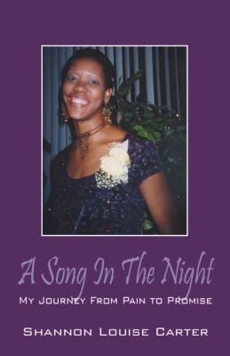 A Song in the Night: My Journey from Pain to Promise 9781432772024