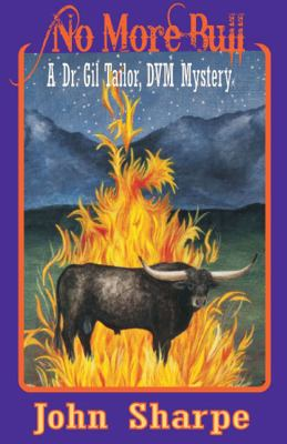 No More Bull: A Dr. Gil Tailor, DVM Mystery 9781432773021