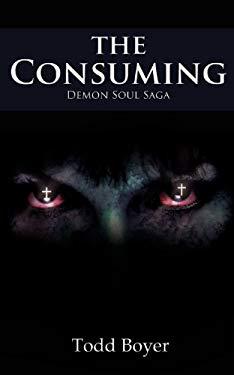 The Consuming: Demon Soul Saga 9781432773564