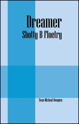 Dreamer: Shotty B Floetry 9781432774592