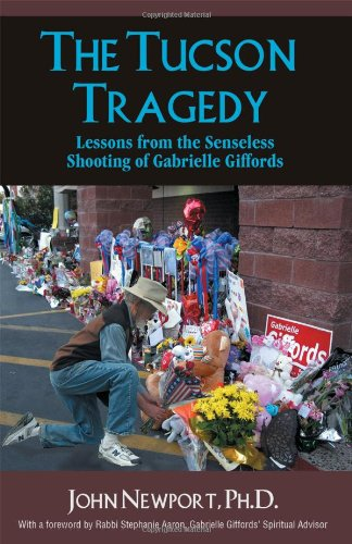 The Tucson Tragedy: Lessons from the Senseless Shooting of Gabrielle Giffords 9781432776077