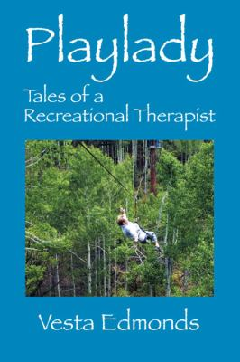 Playlady: Tales of a Recreational Therapist 9781432776886