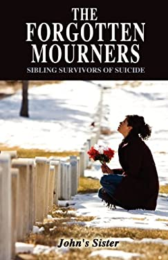 The Forgotten Mourners: Sibling Survivors of Suicide 9781432783686