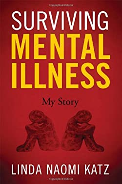 Surviving Mental Illness: My Story 9781432783990