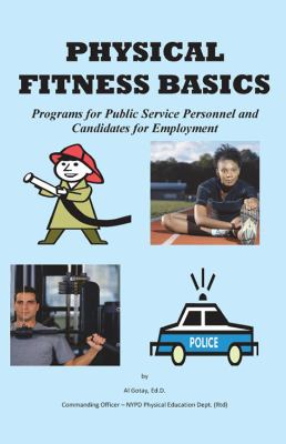 Physical Fitness Basics: Programs for Public Service Personnel and Candidates for Employment 9781432786762