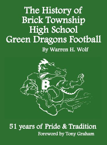 The History of Brick Township High School Football: 51 Years of Pride & Tradition 9781432789039