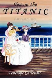 Tea on the Titanic: 100 Years Later 19132815