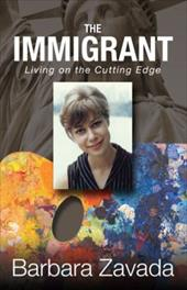 The Immigrant: Living on the Cutting Edge 19972082