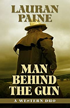 Man Behind the Gun: A Western Duo (Five Star Western Series) 9781432825614