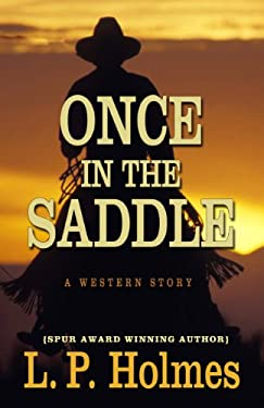 Once in the Saddle: A Western Story (Five Star Western Series) 9781432826291