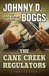 The Cane Creek Regulators: A Frontier Story 22378620