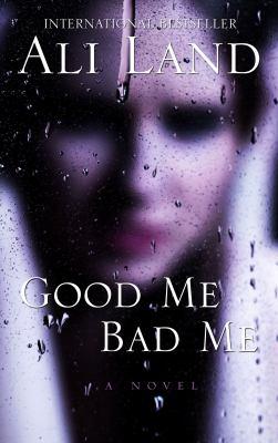 Good Me Bad Me (Thorndike Press Large Print Core)