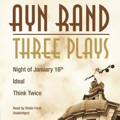 Three Plays: Night of January 16th/Ideal/Think Twice 9781433226564