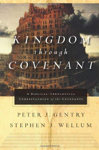 Kingdom Through Covenant: A Biblical-Theological Understanding of the Covenants 9781433514647
