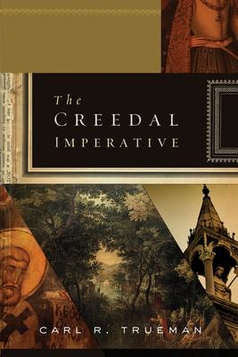 The Creedal Imperative 9781433521904