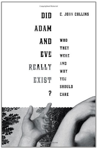 Did Adam and Eve Really Exist?: Who They Were and Why You Should Care 9781433524257
