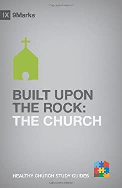 Built Upon the Rock: The Church 9781433525247