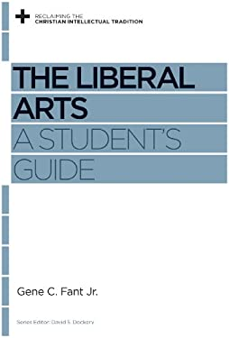 The Liberal Arts: A Student's Guide 9781433531231