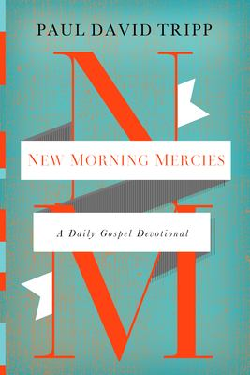 New Morning Mercies : A Daily Gospel Devotional