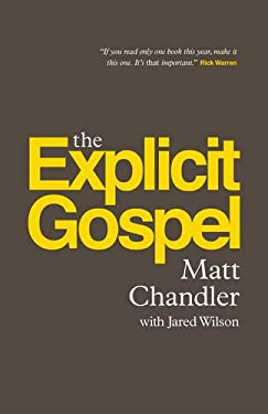 The Explicit Gospel (Paperback Edition)