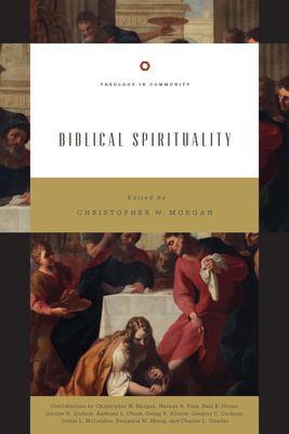 Biblical Spirituality (Theology in Community)