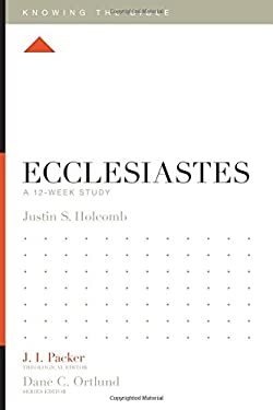 Ecclesiastes: A 12-Week Study (Knowing the Bible)
