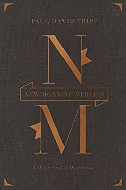 New Morning Mercies (Gift Edition): A Daily Gospel Devotional