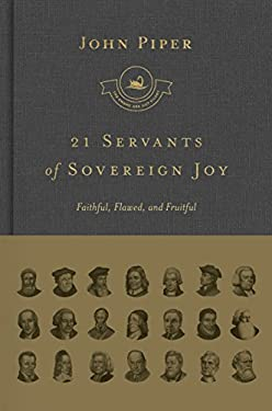 21 Servants of Sovereign Joy (Complete Set): Faithful, Flawed, and Fruitful (Swans Are Not Silent)