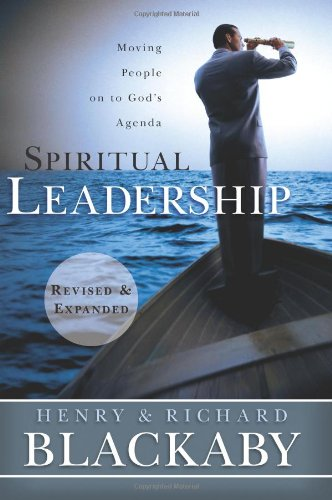Spiritual Leadership: Moving People on to God's Agenda 9781433669187