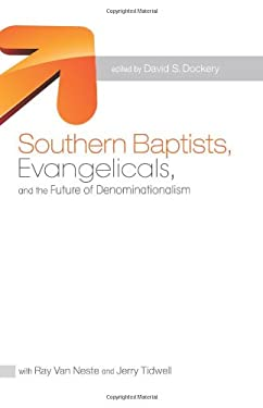 Southern Baptists, Evangelicals, and the Future of Denominationalism 9781433671203