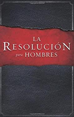 La Resolucion Para Hombres 9781433671586