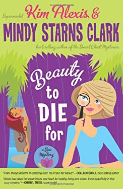 Beauty to Die for: A Spa Mystery 9781433672934