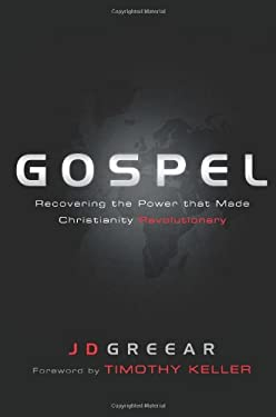 Gospel: Recovering the Power That Made Christianity Revolutionary 9781433673122