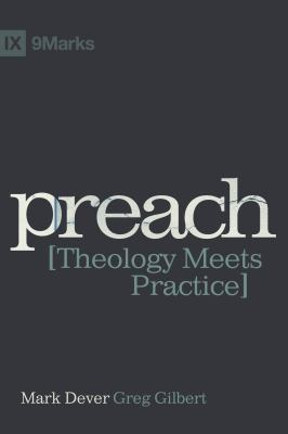 Preach: Theology Meets Practice 9781433673177