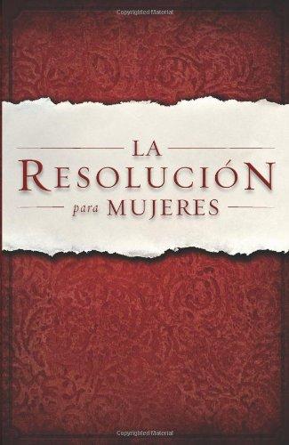 La Resolucion Para Mujeres 9781433674655