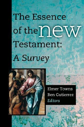 The Essence of the New Testament: A Survey 9781433677052