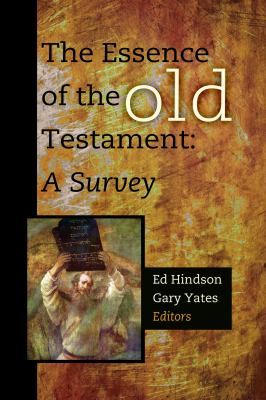 The Essence of the Old Testament: A Survey 9781433677076